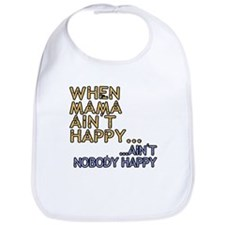 Mama ain't happy Bib