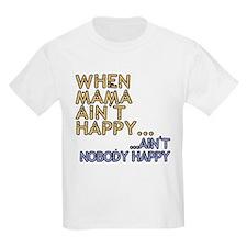 Mama ain't happy T-Shirt