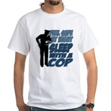 Feel Safe at Night, Sleep With a Cop Shirt