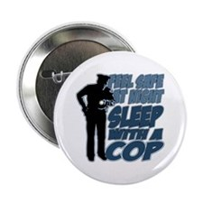 "Feel Safe at Night, Sleep With a Cop 2.25"" Button"