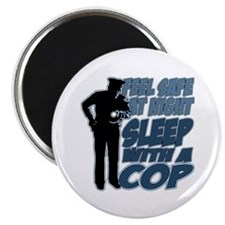 Feel Safe at Night, Sleep With a Cop Magnet