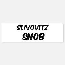 Slivovitz Bumper Bumper Bumper Sticker