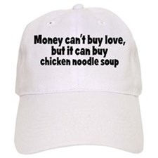 chicken noodle soup (money) Baseball Cap