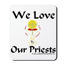 We Love Our Priests Mousepad