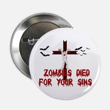 """Zombies Died For Your Sins 2.25"""" Button"""