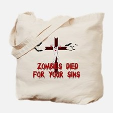 Zombies Died For Your Sins Tote Bag