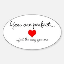 You Are Perfect Sticker (Oval)