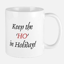 Keep the 'Ho' in Holiday Mug