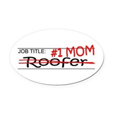 Job Mom Roofer Oval Car Magnet