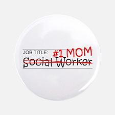 "Job Mom Social Worker 3.5"" Button (100 pack)"