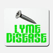 Screw Lyme Disease Mousepad