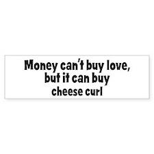 cheese curl (money) Bumper Bumper Sticker