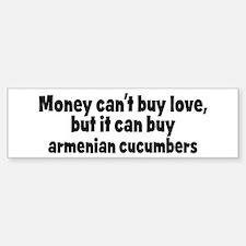 armenian cucumbers (money) Bumper Bumper Bumper Sticker