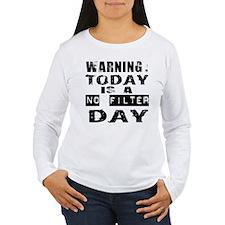 No Filter Long Sleeve T-Shirt