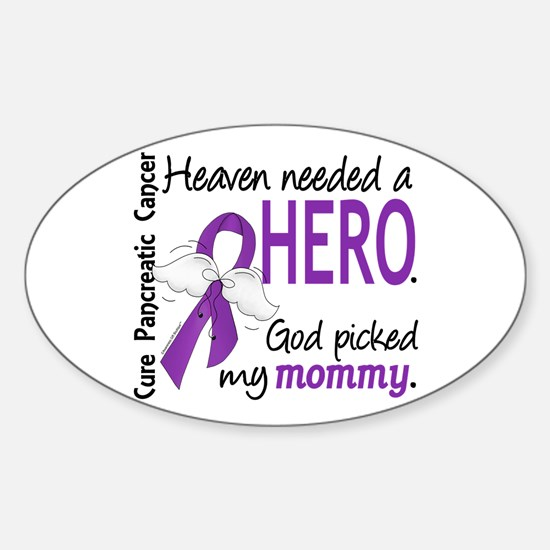 Pancreatic Cancer Heaven Needed Her Sticker (Oval)