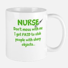 Nurse don't mess with me/green Mugs