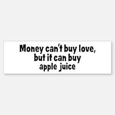 apple juice (money) Bumper Bumper Bumper Sticker