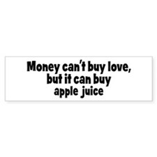 apple juice (money) Bumper Bumper Sticker