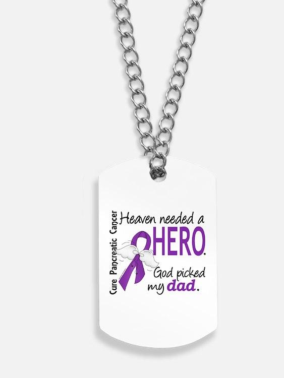 Pancreatic Cancer Heaven Needed Hero 1.1 Dog Tags