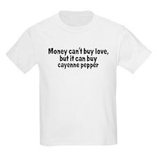 cayenne pepper (money) T-Shirt