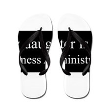 Daughter - Business Adminstrator Flip Flops