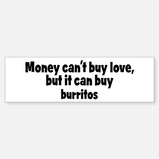 burritos (money) Bumper Bumper Bumper Sticker