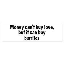 burritos (money) Bumper Bumper Sticker