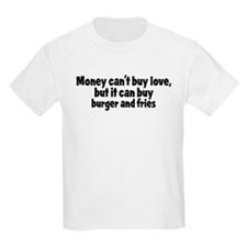 burger and fries (money) T-Shirt