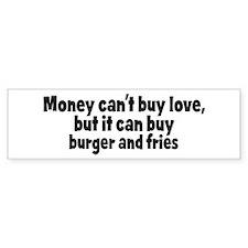 burger and fries (money) Bumper Bumper Sticker