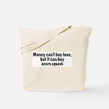acorn squash (money) Tote Bag