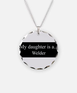 Daughter - Welder Necklace