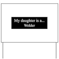 Daughter - Welder Yard Sign