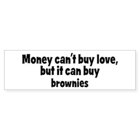 brownies (money) Bumper Sticker