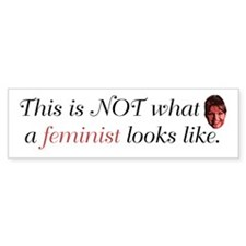 Palin: Not a Feminist Bumper Bumper Sticker