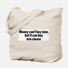brie cheese (money) Tote Bag
