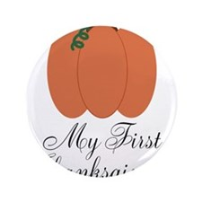 """My First Thanksgiving Pumpkin 3.5"""" Button (100 pac"""