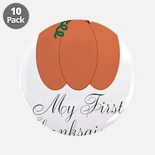"""My First Thanksgiving Pumpkin 3.5"""" Button (10 pack"""