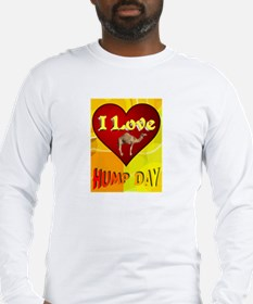 I Love Hump Day Long Sleeve T-Shirt