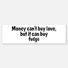 fudge (money) Bumper Bumper Bumper Sticker