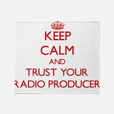 Keep Calm and trust your Radio Producer Throw Blan