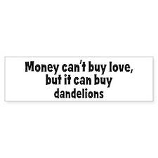 dandelions (money) Bumper Bumper Sticker