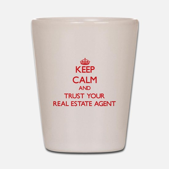 Keep Calm and trust your Real Estate Agent Shot Gl