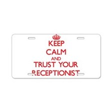 Keep Calm and trust your Receptionist Aluminum Lic