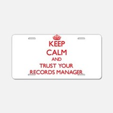 Keep Calm and trust your Records Manager Aluminum