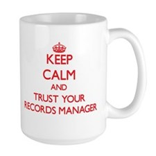 Keep Calm and trust your Records Manager Mugs