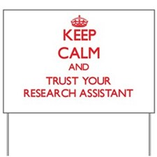 Keep Calm and trust your Research Assistant Yard S