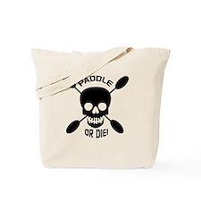 Paddle or Die! Tote Bag