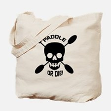 Paddle or Die! Tote Bag