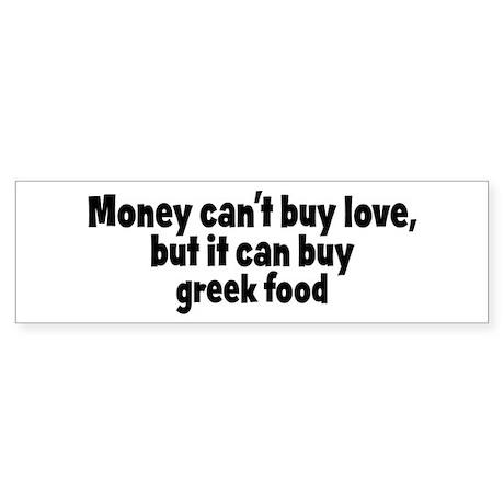 greek food (money) Bumper Sticker