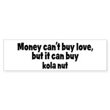 kola nut (money) Bumper Bumper Sticker